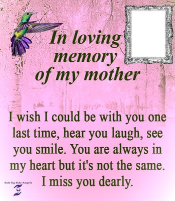 in loving memory of my mother