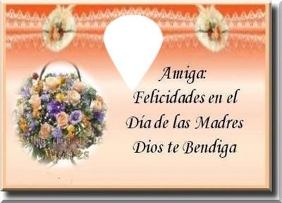 Photo Montage Dia De Las Madres Amiga Pixiz
