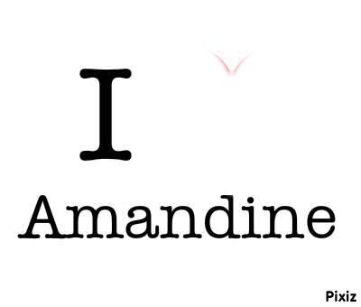 I LOVE AMANDINE