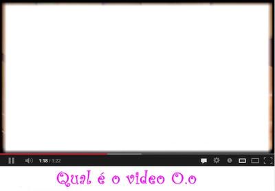Qual o video