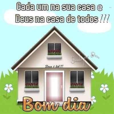 """Cada um na sua casa, e Deus na casa de todos! By""""Maria Ribeiro"""""""