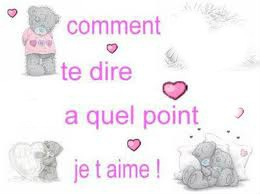 Comment te dire a quel point je t ' aime