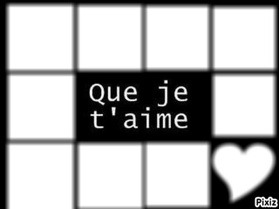 Que je t'aime <3