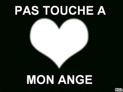 Pas touche a mon ange !!♥!!#.