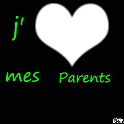 j'aime mes parents