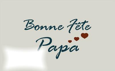 Bonne fete Papa