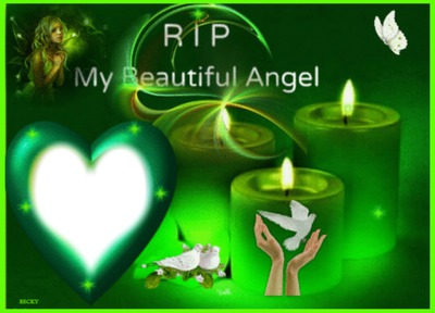 RIP MY  ANGEL