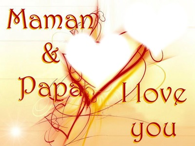Je vous aime papa et Maman