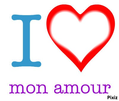 I love you Mon amoure