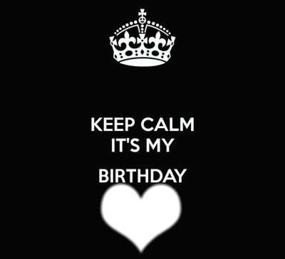 keep calm its my bday