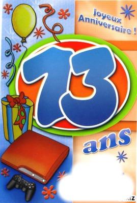 Joyeux anniversaire 13 ans
