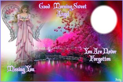 GOOD MORNING MY ANGEL