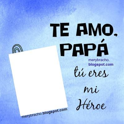 te amo papa