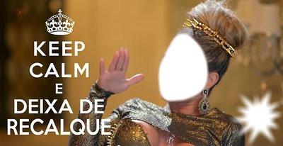 Keep Calm E Deixa De Recalque
