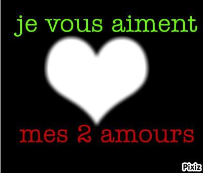 Pour Les Deux Que J'Aime Le Plus !!!