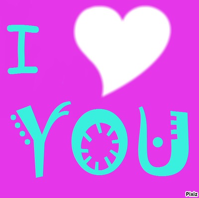 Photo montage i love you - Pixiz