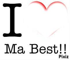 i love ma best