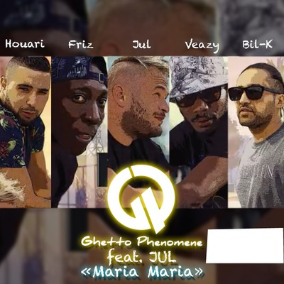 Ghetto Phénomène Maria Maria
