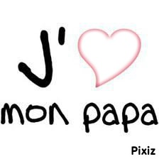 i love you papa <3