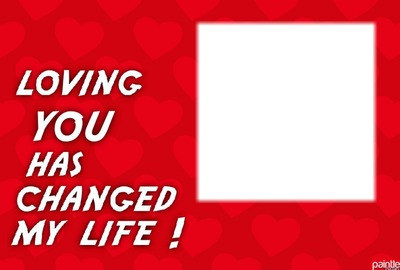 loving you changed my life square 1 love