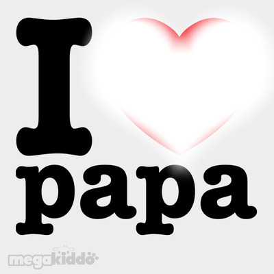 je t'aime papa