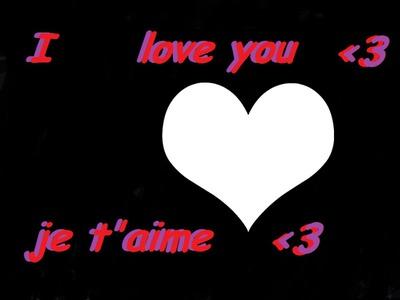 I love you je t'aime
