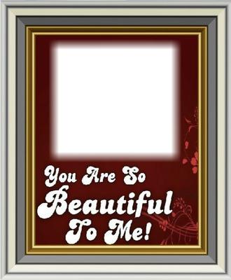 You are beautiful love bill