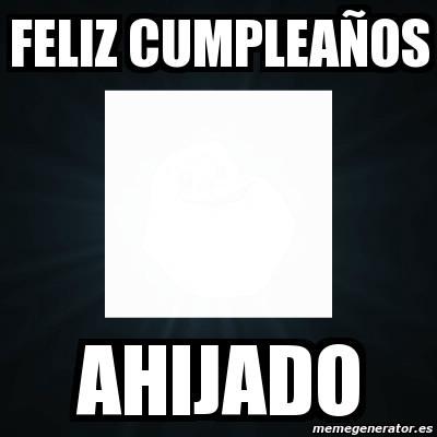 Feliz cumpleaños AHIJADO