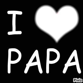 I lova papa
