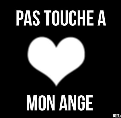 Pas touche a mon ange