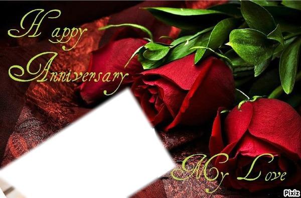Photo Montage Happy Anniversary * My-Love*