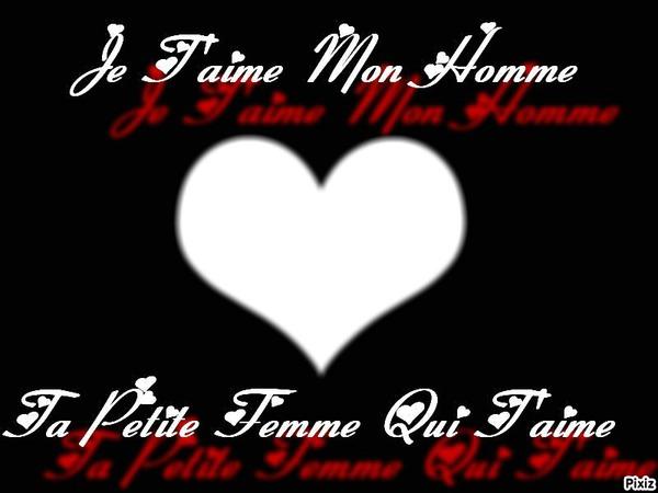 фотомонтаж Je Taime Mon Homme Pixiz